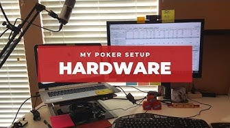 My Poker Hardware Setup 2019