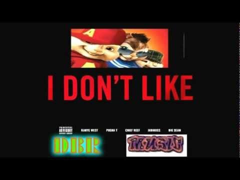 Kanye West - I Dont Like ft. Pusha T, Chief Keef, Jadakiss  Big Sean (Chipmunk Version)
