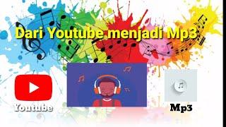 Cara Download lagu youtube ke Mp3 dengan mudah dan cepat tanpa aplikasi