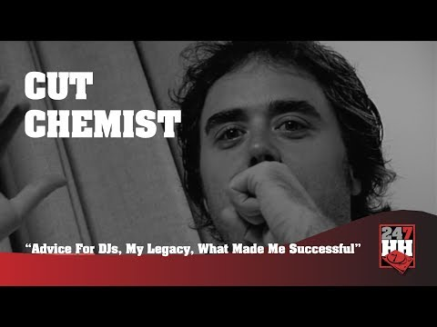 Cut Chemist - Advice For DJs, My Legacy, What Made Me Successful (247HH Archives)