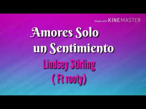 Love just A Feeling-Lindsey Stirling(ft Rooty)SUB/ESPAÑOL