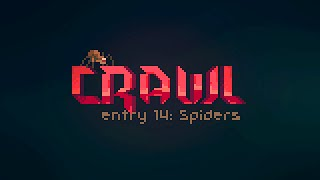 Crawl - Entry 14: Spiders