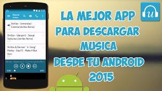 Descargar Musica Gratis desde tu Android 2015 [La Mejor App]