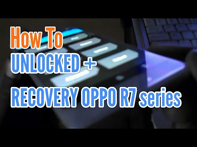 How To ] FIX Unlocked and Installed Recovery OPPO R7s