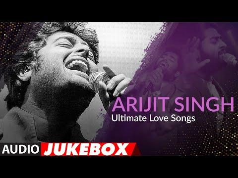 Arijit Singh Ultimate Love Songs  Jukebox  Top Bollywood Songs Of Arijit Singh  T-series