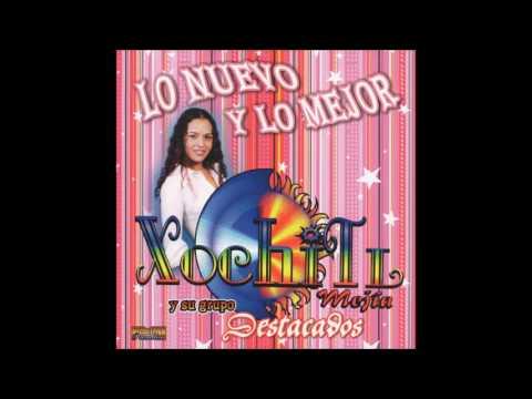 Xochitl - Lo Nuevo Y Lo Mejor (Disco Completo)