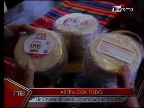 Arepa con todo un emprendimiento Colombiano en Ecuador
