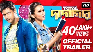 Download Video Total Dadagiri | টোটাল দাদাগিরি | Official Trailer | Yash | Mimi | Pathikrit | Jeet Gannguli | SVF MP3 3GP MP4