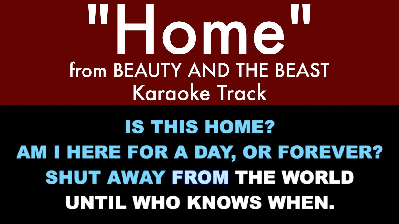 Home From Beauty And The Beast Karaoke Track With Lyrics On Screen Youtube