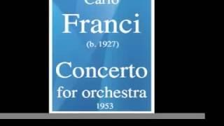 Carlo Franci B 1927 Concerto For Orchestra 1953