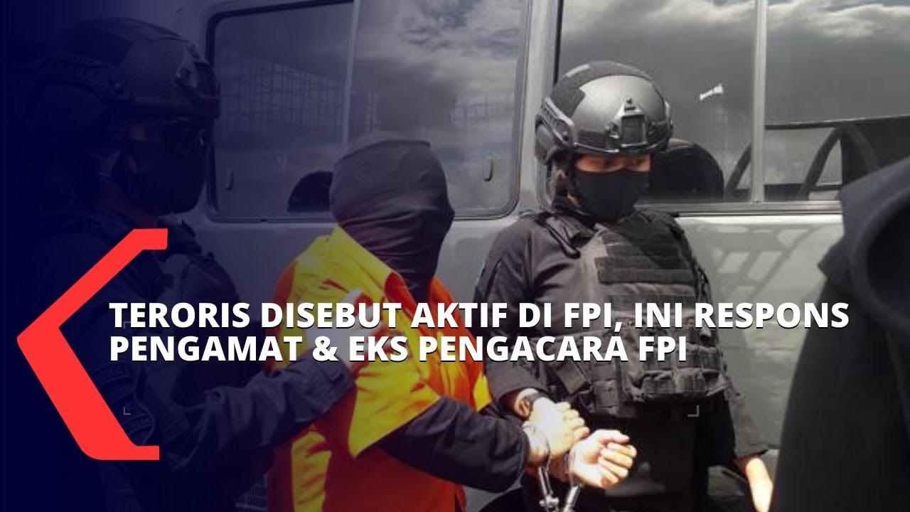 Download Polisi Sebut 19 Teroris Aktif Berkegiatan di FPI, Ini Kata Pengamat dan Eks Pengacara FPI
