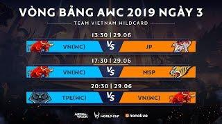 Vòng bảng AWC 2019 - Ngày 3: Bảng A - Garena Liên Quân Mobile
