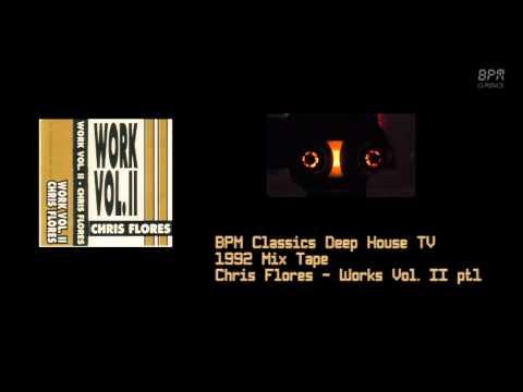 House Mix Tape 1992 - Chris Flores Work Vol II part 1