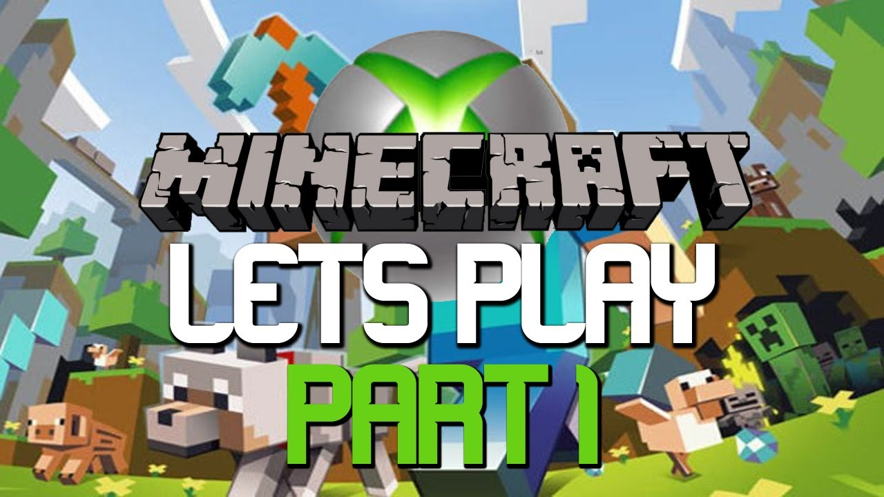 Lets play minecraft xbox 360 edition part 1 the for Mine craft for xbox