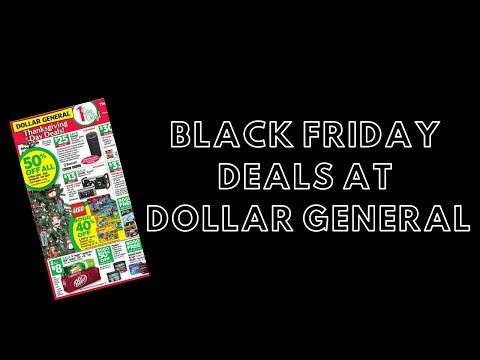 Black Friday Deals At Dollar General 2018