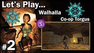 """[TRLE] WALHALLA - Co-Op Torgus - LvL1 [2/2] - """"Gumki, popcorn i kule"""""""