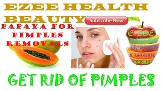 How to get Rid of Pimples with Papaya