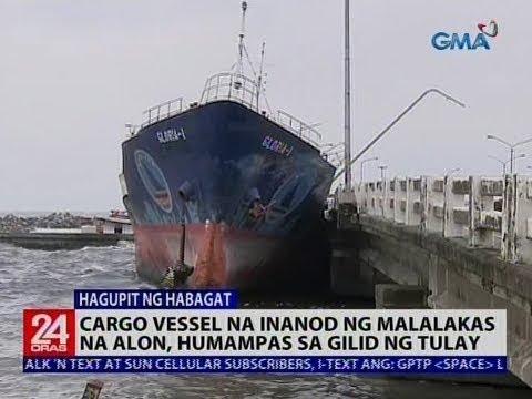 24 Oras: Cargo vessel na inanod ng malalakas na alon, humampas sa gilid ng tulay