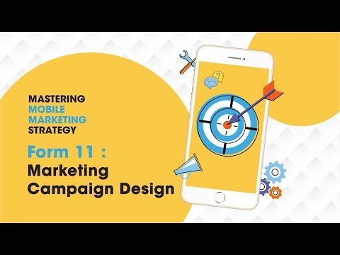 Mastering Mobile Marketing Strategy - How To - Form 11: Marketing Campaign Design