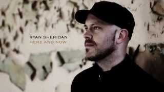 Ryan Sheridan - Here And Now (Official Audio)