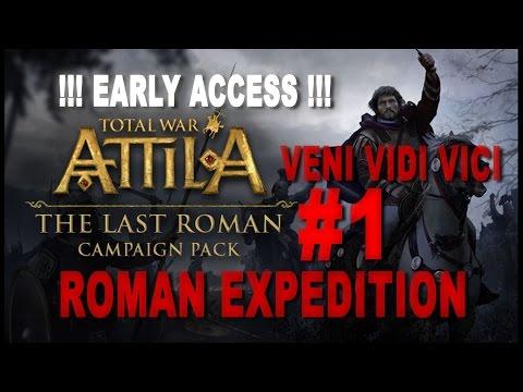 TW: Attila - The Last Roman - Veni Vidi Vici - Roman Expedition Campaign #1