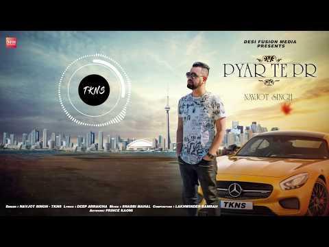 Pyar te PR   Navjot Singh   Shabbi Mahal   New Punjabi Songs 2018   DFM