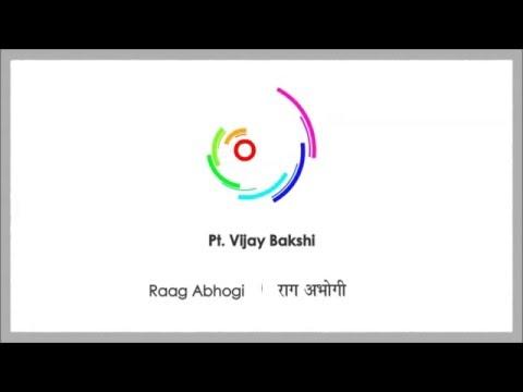 Pt. Vijay Bakshi | Indian Classical Music | Raag Abhogi