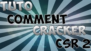 [TUTO] Comment cracker CSR 2 GRATUITEMENT !