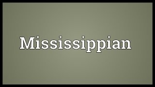 Mississippian Meaning