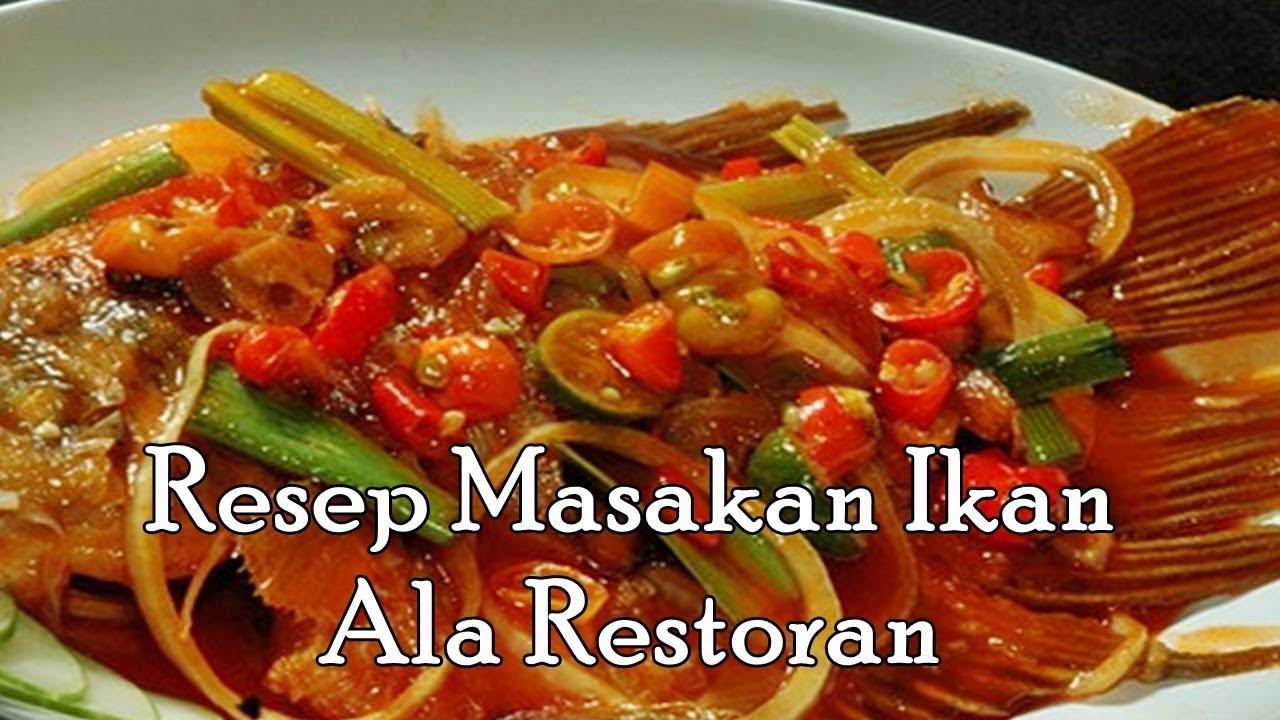 Resep Masakan Ikan Ala Restoran Super Mantab