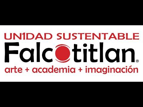 UN1DAD SUSTENTABLE Falcotitlan arte + academia + imaginación