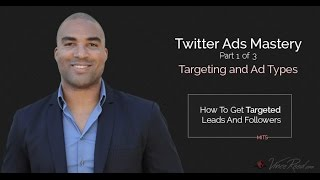 twitter ads mastery part 1 0f 3 targeting ad types