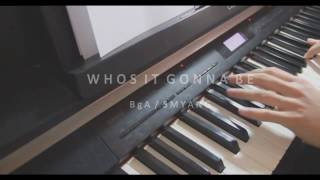 BgA - Who's It Gonna Be - Piano Cover