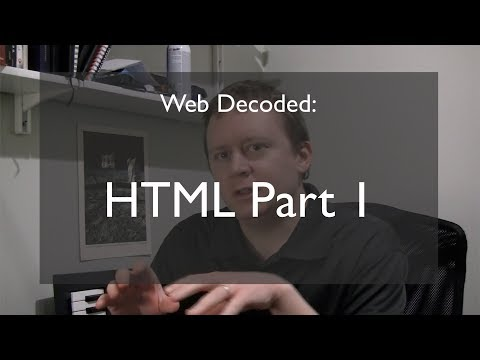 Web Decoded: HTML Part 1