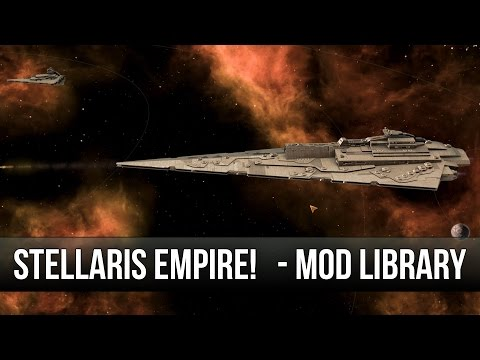 Stellaris Mod - Star Wars Empire Fleet - Super Star Destroyer!