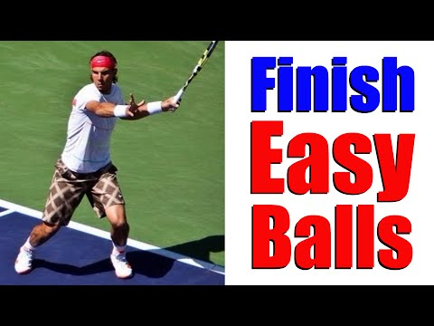 How To Finish Easy Balls In Tennis | Free Tennis Lessons Online