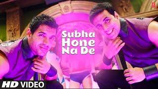 """Subha Hone Na De: Desi Boyz"" Feat. Akshay Kumar, John Abraham"