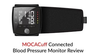 MOCACuff Connected Blood Pressure Monitor Review