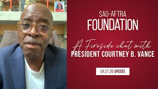 Weekly Fireside Chat with Foundation President Courtney B. Vance 4/27/20