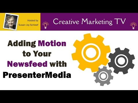 Adding Motion to Your Newsfeed with Presenter Media