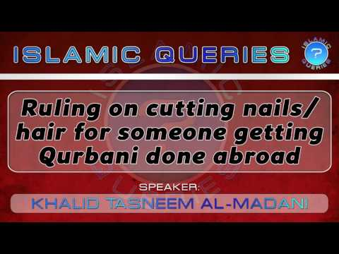 Q48 - Ruling on cutting nails/hair for someone getting qurbani done abroad