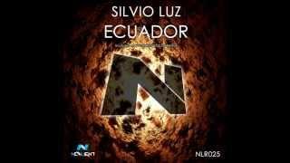 Silvio Luz - Ecuador (Original Mix & Mavgoose & Quin Remix) OUT NOW!