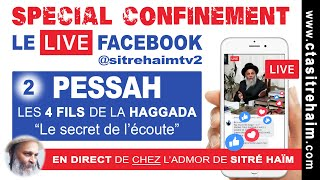 SPÉCIAL CONFINEMENT : PESSAH, LES 4 FILS DE LA HAGGADA  (2)  - Le secret de l'écoute