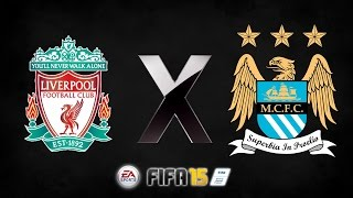 FIFA 15 - Liverpool x Manchester City