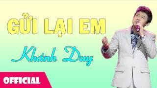 Gửi Lại Em - Khánh Duy [Official Audio]