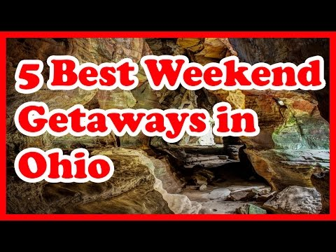 5 Best Weekend Getaways in Ohio