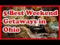 5 Best Weekend Getaways in Ohio | US Weekend Getaways
