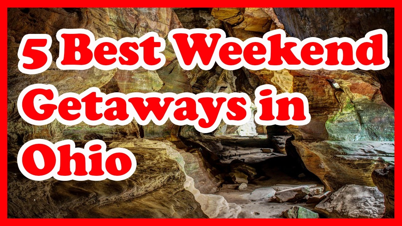 5 best weekend getaways in ohio us weekend getaways
