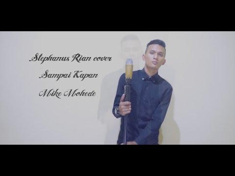 Mike Mohede - Sampai Kapan (Stephanus Rian)
