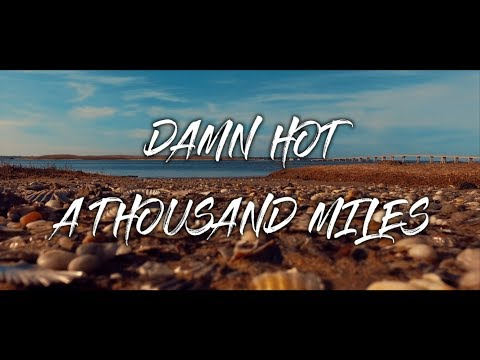Damn Hot - A Thousand Miles (Lyric Video)